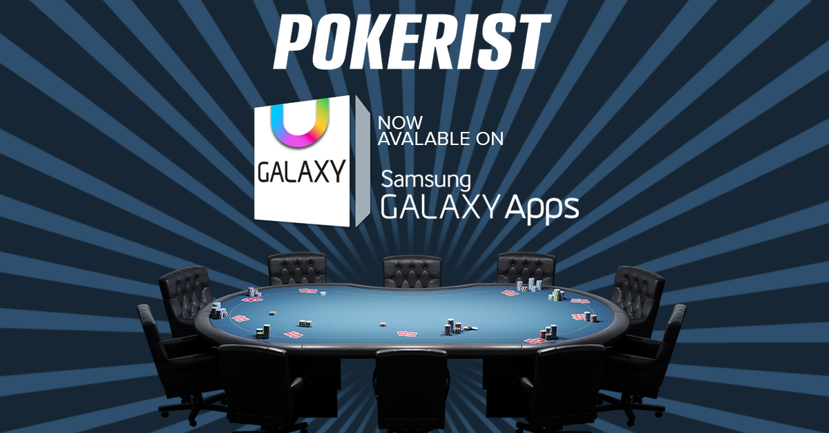 Pokerist Texas Poker Is Now on Samsung Galaxy App Store.