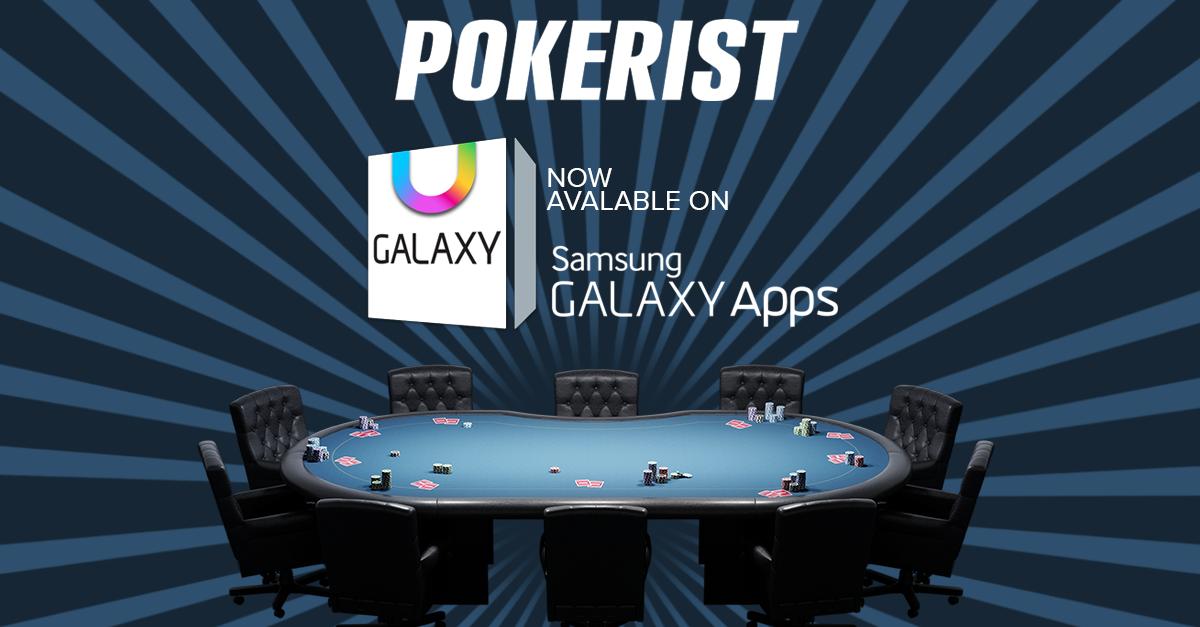 Pokerist Texas Poker Is Now on Samsung Galaxy App Store.
